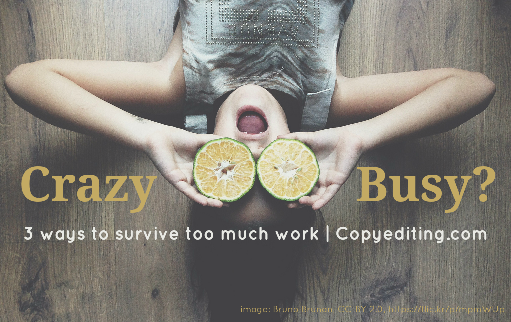 How to Manage Too Much Work — Surviving Crazy-Busy
