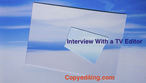 Interview with a TV (Copy) Editor