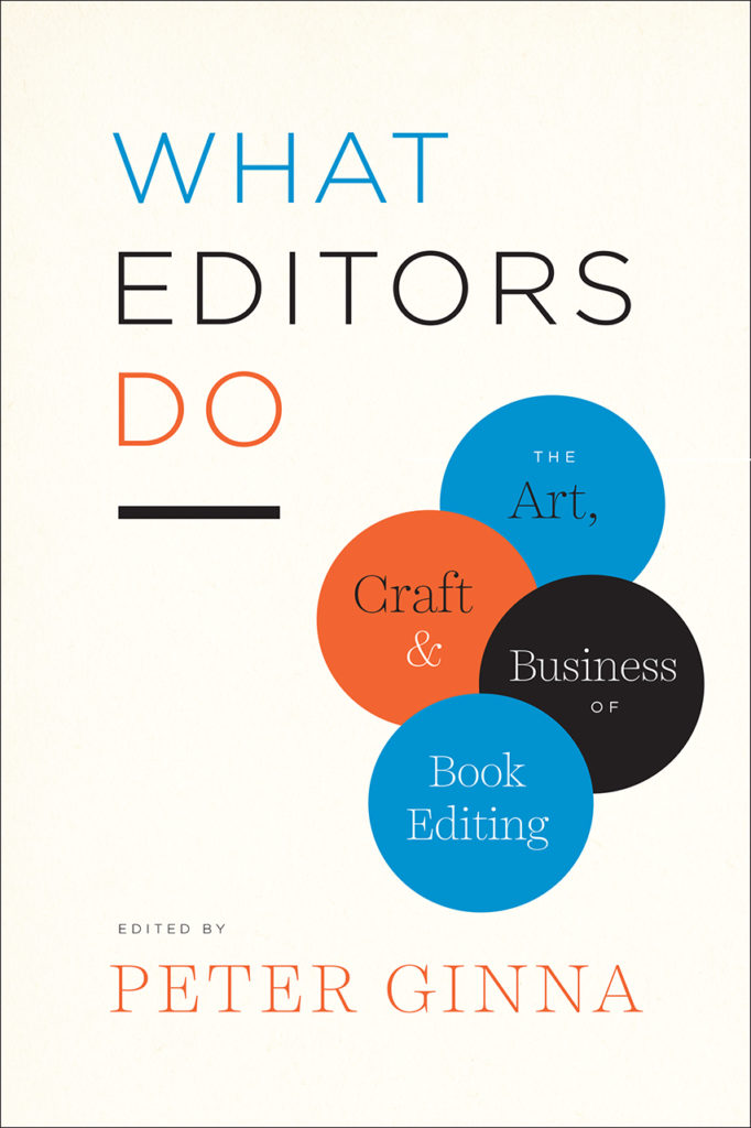 cover of What Editors Do, by Peter Ginna. University of Chicago Press, Oct 2017